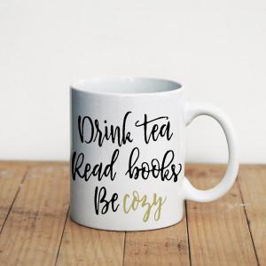 Просто Мыколка Кружка Drink tea, read books, be cozy